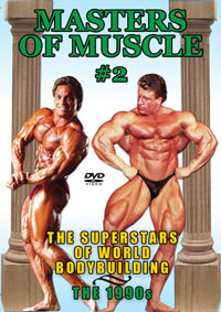 MASTERS OF MUSCLE #2: The Superstars of World Bodybuilding